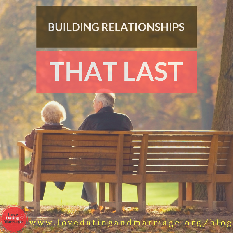 Building Relationships That Last