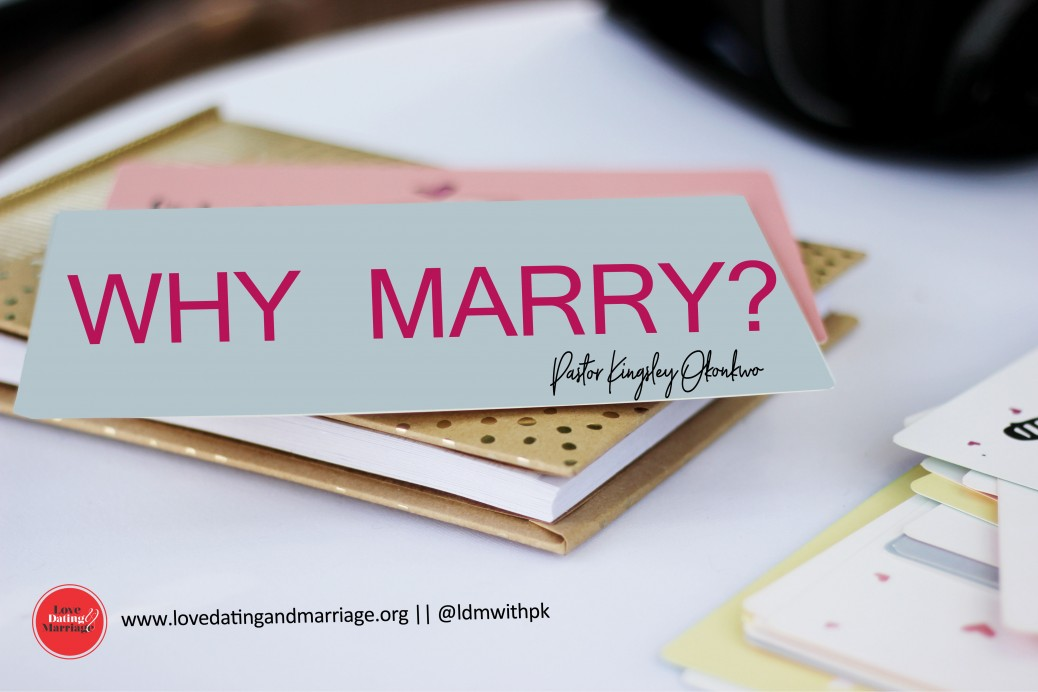 #LDM Why Marry